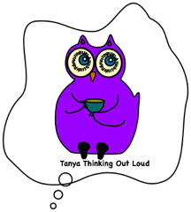 tanya thinking out loud