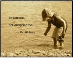 be curious, not judgemental